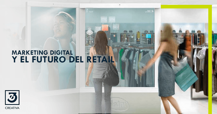 Marketing digital y el futuro del Retail