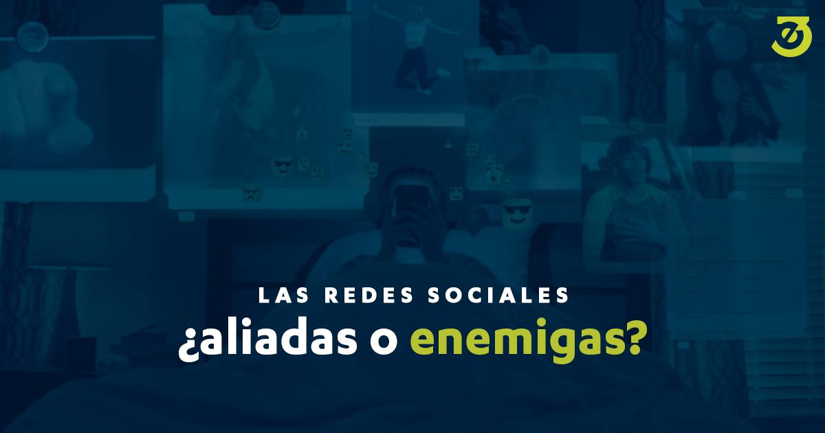 Redes sociales ¿aliadas o enemigas?