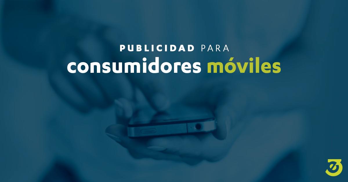 Publicidad para consumidores móviles